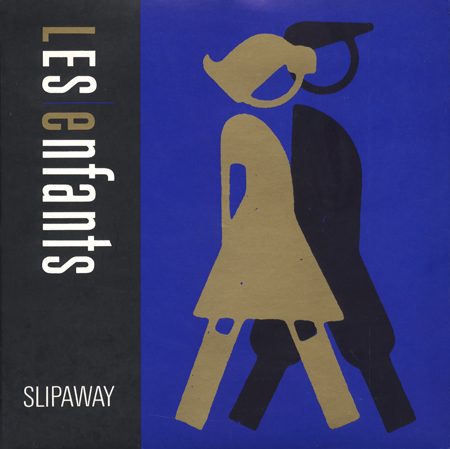 Les Enfants SLIPAWAY single sleeve 1985